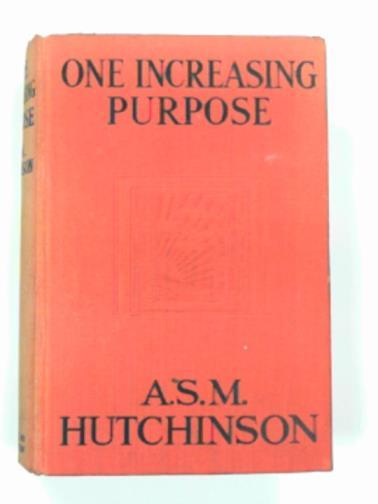 HUTCHINSON, A.S.M. - One increasing purpose