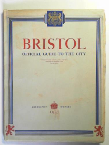 - Official guide to the City of Bristol: Coronation number, 1937