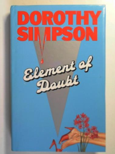 SIMPSON, DOROTHY - Element of doubt
