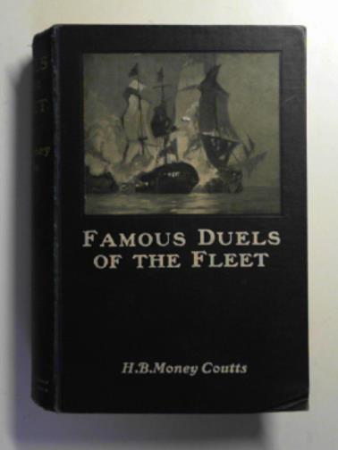 COUTTS, H.B MONEY - Famous duels of the Fleet and their lessons