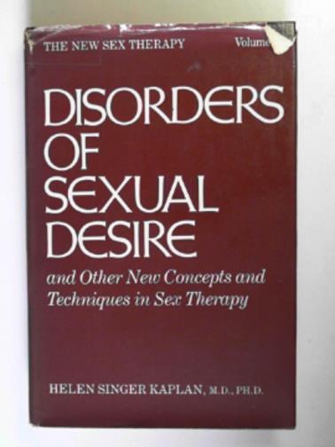 KAPLAN, HELEN SINGER - Disorders of sexual desire