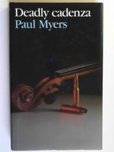 MYERS, PAUL - Deadly cadenza