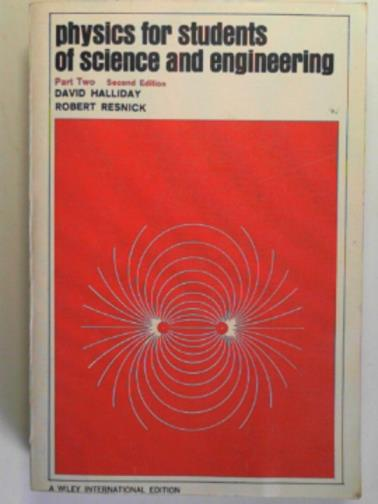 HALLIDAY, DAVID & RESNICK, ROBERT - Physics for students of science and engineering, part two