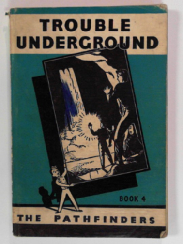 BRADLEY, JOHN & PEGGY - Trouble underground (Pathfinder series;no.4)