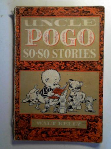 KELLY, WALT - Uncle Pogo so-so stories