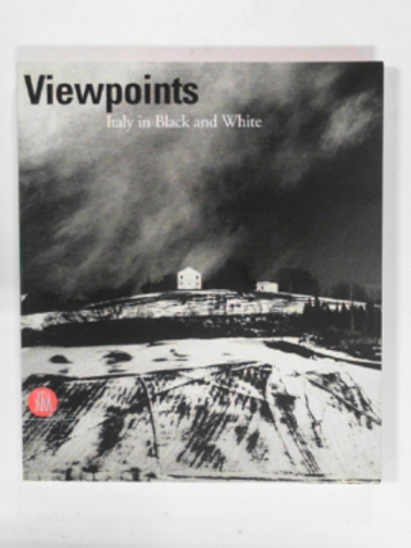 RUSSO, ANTONELLA - Viewpoints: Italy in black and white. Photographs from the Prelz Oltramonti collection