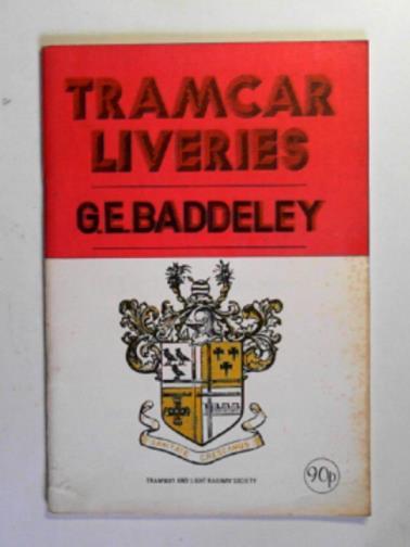 BADDELEY, G.E - Tramcar liveries: The Walter Gratwicke Memorial Lecture 1977