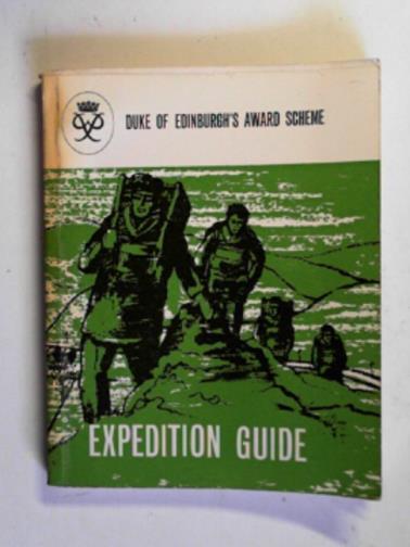 DISLEY, J - Expedition guide: the Duke of Edinburgh Award, the scheme for boys