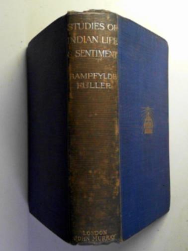 FULLER, BAMPFYLDE - Studies of Indian life and sentiment