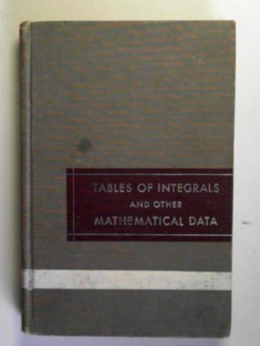DWIGHT, H. B. - Tables of integrals and other mathematical data