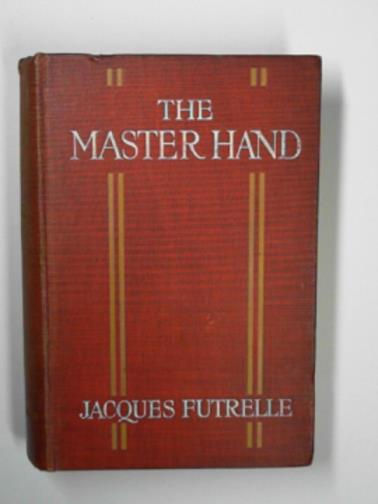 FUTRELLE, JACQUES - The master hand