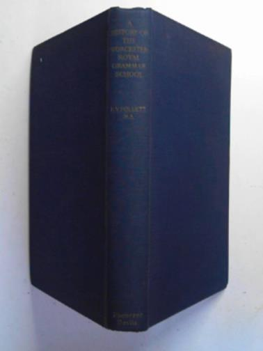FOLLETT, F.V. - A history of the Worcester Royal Grammar School