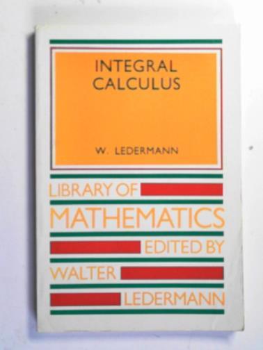 LEDERMANN, WALTER - Integral calculus