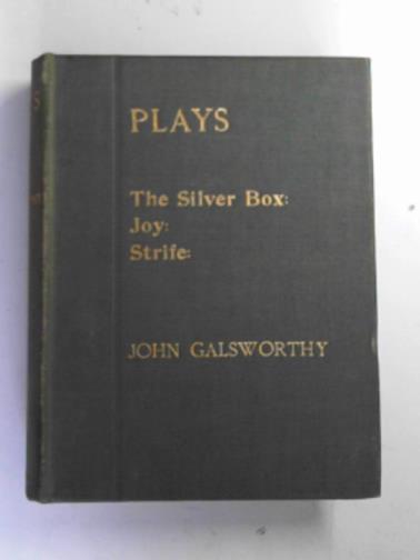 GALSWORTH, JOHN - Plays: The Silver Box; Joy; Strife