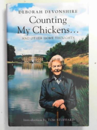 DEVONSHIRE, DEBORAH - Counting my chickens ... and other home thoughts
