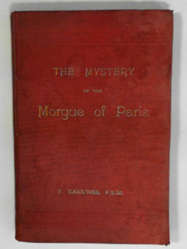 RAWLINGS, F - The mystery of the morgue of Paris