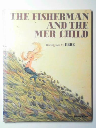 EBBE - The fisherman and the mer child