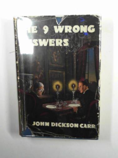 CARR, JOHN DICKSON - The nine wrong answers: a novel for the curious