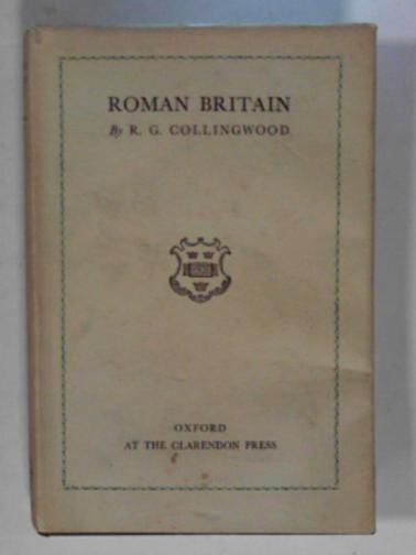 COLLINGWOOD, R. G. - Roman Britain