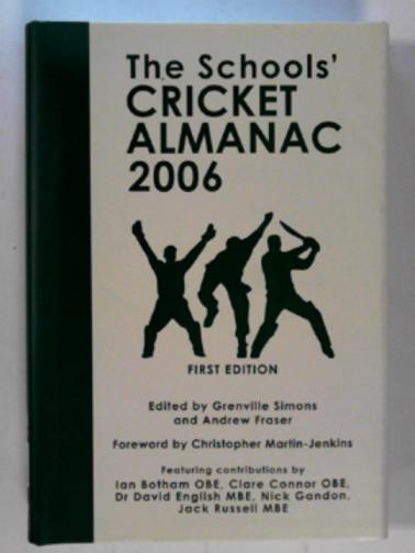FRASER, ANDREW (ED) - The Schools' Cricket Almanac 2006
