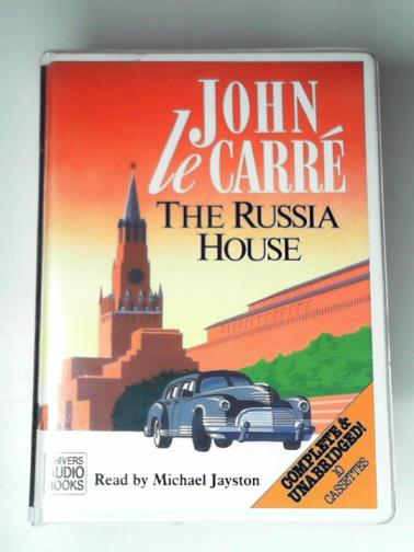 LE CARRE, JOHN - The Russia House (complete & unabridged)