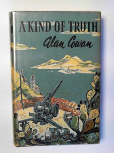 COWAN, ALAN - A kind of truth