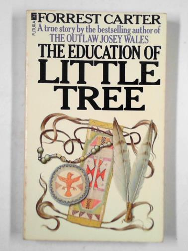 CARTER, FORREST - The education of little tree