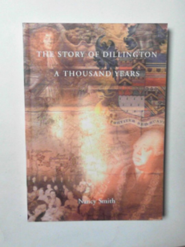 SMITH, NANCY - The story of Dillington: a thousand years