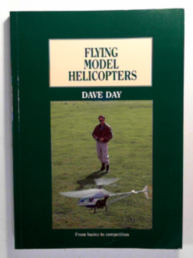 DAY, DAVID - Flying Model Helicopters