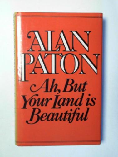 PATON, ALAN - Ah, but your land is beautiful