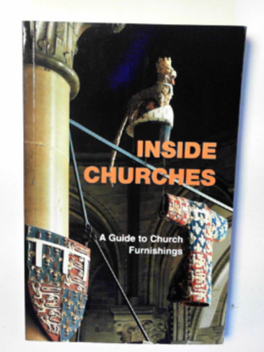 NATIONAL ASSOCIATION OF DECORATIVE AND FINE ARTS SOCIETIES - Inside churches: a guide to church furnishings