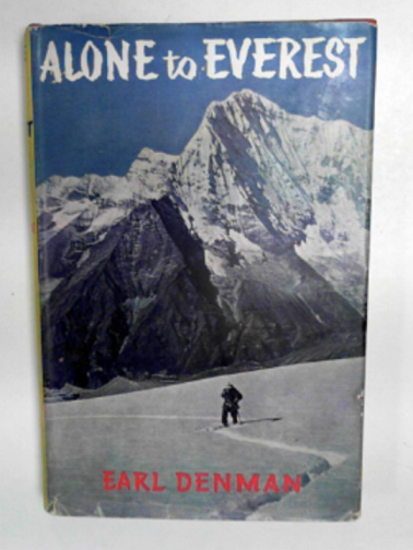 DENMAN, EARL - Alone to Everest