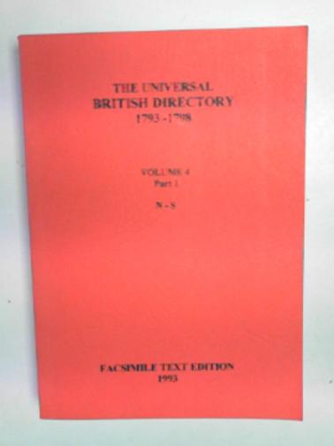 - The Universal British Directory 1793-1798, volume 4, part1: N-S