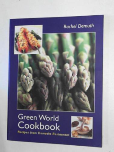 DEMUTH, RACHEL - Green world cookbook