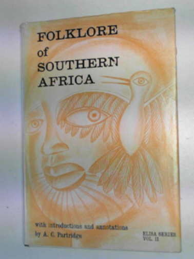 PARTRIDGE, A.C. - Folklore of South Africa