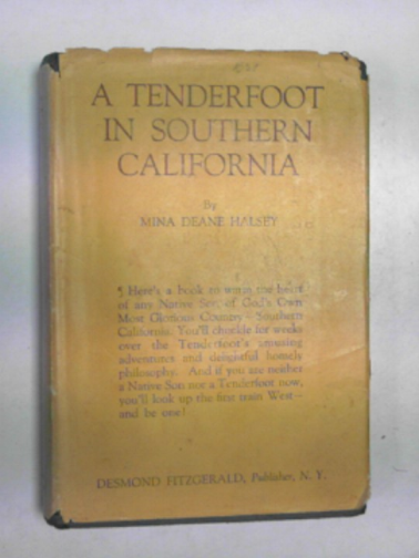 HALSEY, MINA DEANE - A Tenderfoot in Southern California.