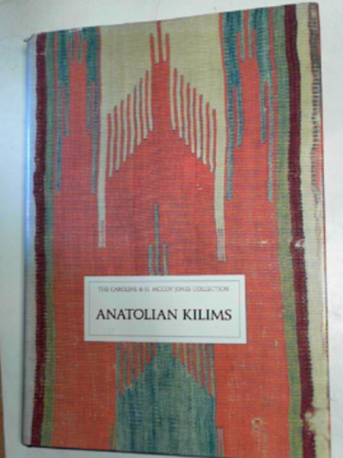 COOTNER, KATHRYN & MUSE, GARRY - Anatolian Kilims: the Caroline & H. McCoy collection