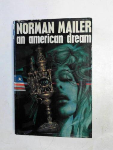 MAILER, NORMAN - An American dream